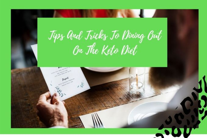 Tips To Eating Out On Keto Diet