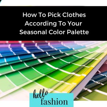 How To Pick Clothes According To Your Seasonal Color Palette