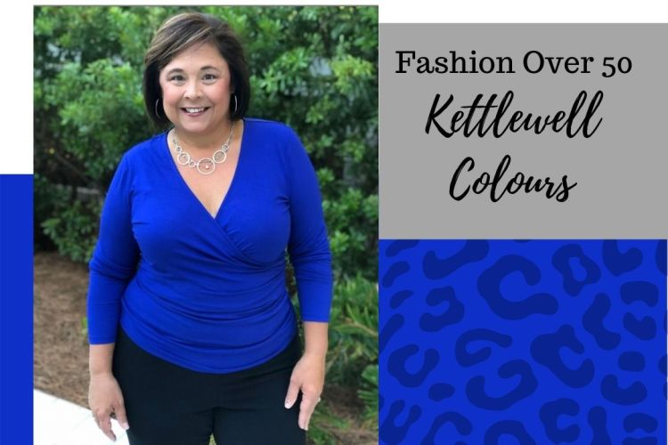 Fashion Over 50- Kettlewell Colours