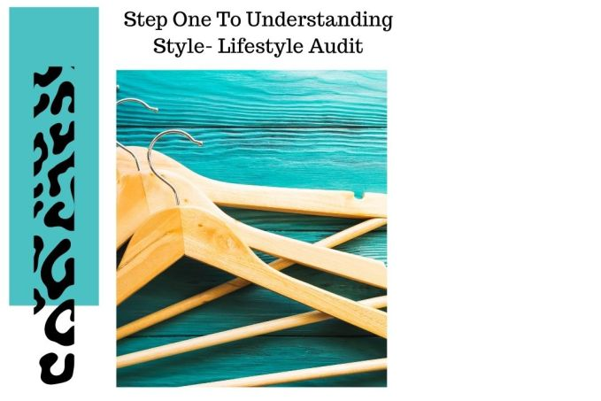 Step One To Understanding Style- Lifestyle Audit