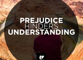 prejudice hinder understanding