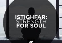 Istighfar: Strength For Soul