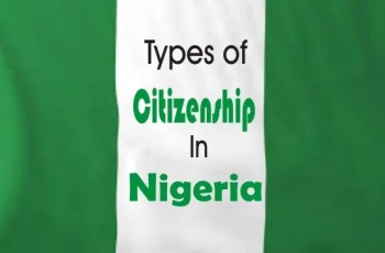Types of Citizenship in Nigeria and How One Can Be Deprived From It