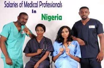 Salaries of Medical Professionals in Nigeria (Doctors, Nurses, Pharmacists etc)