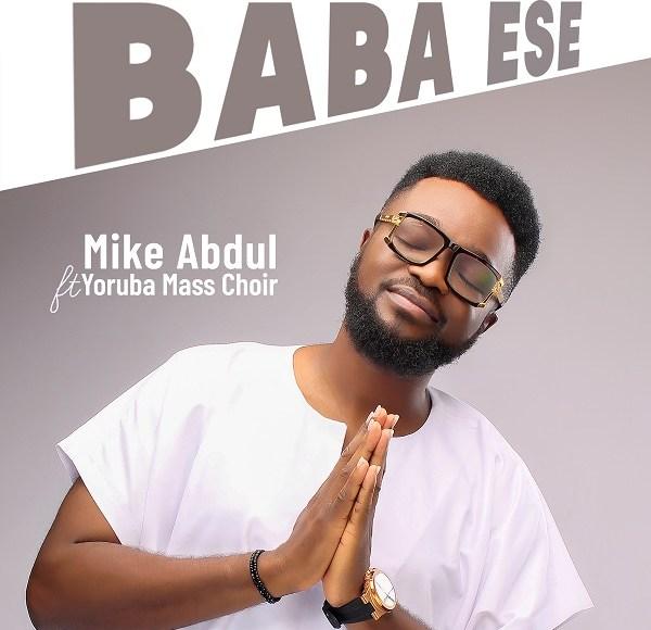 Mike Abdul Baba Ese Lyrics