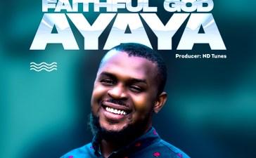 Chukz Dibe Faithful God Ayaya Lyrics