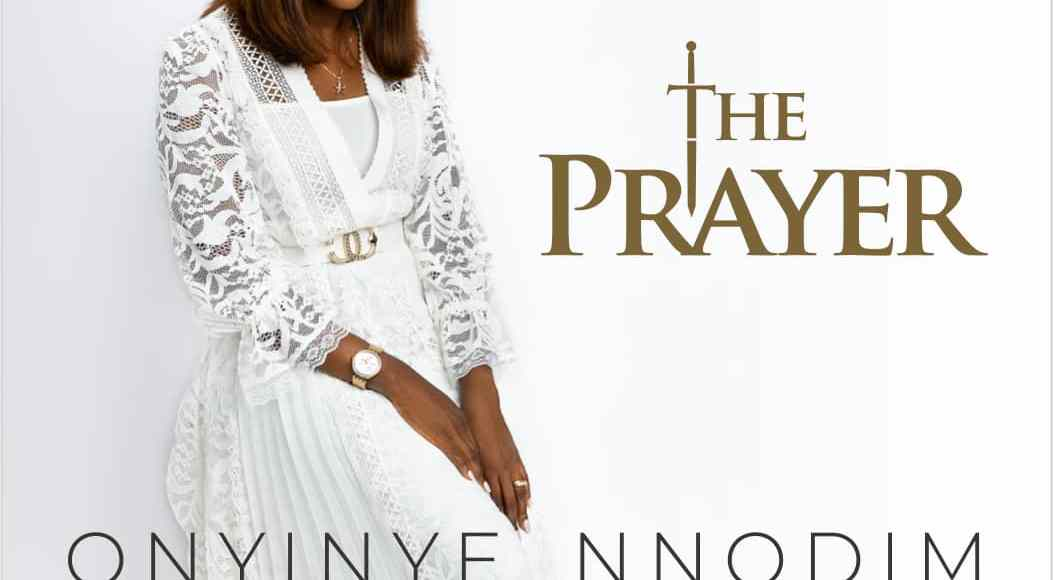 Onyinye Nnodim The Prayer Lyrics Downlaod