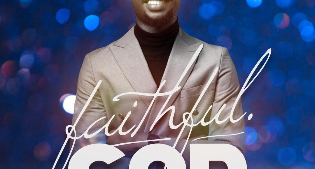 Prince Francis Faithful God Lyrics Download