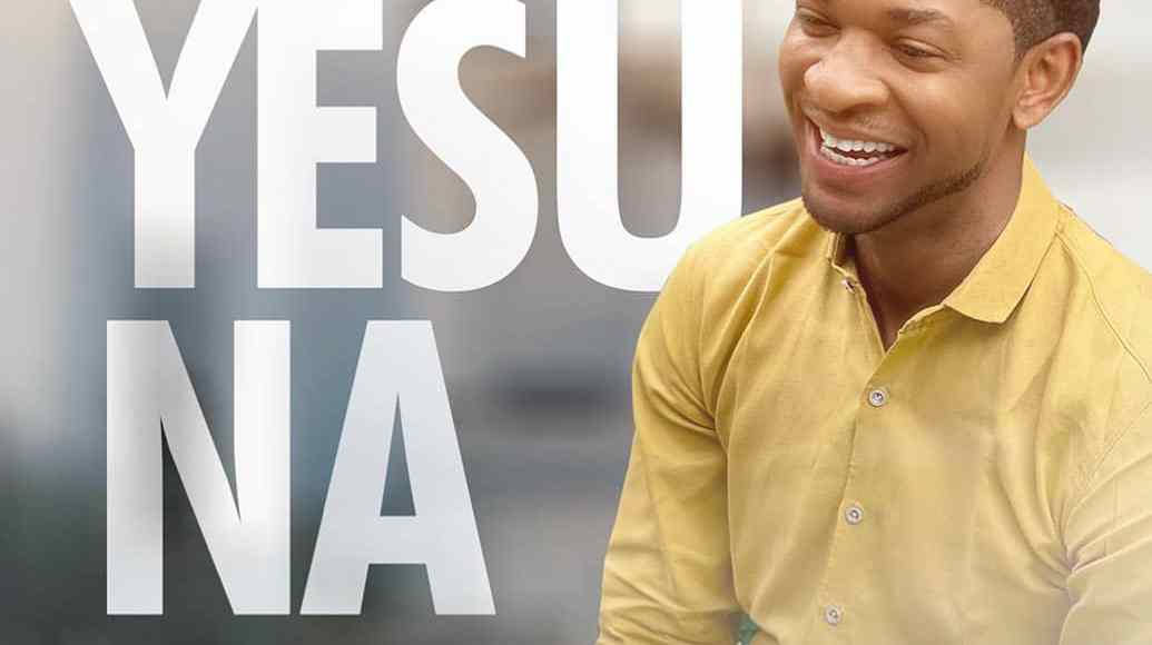 Steve Crown Yesu Na Lyrics DOwnload