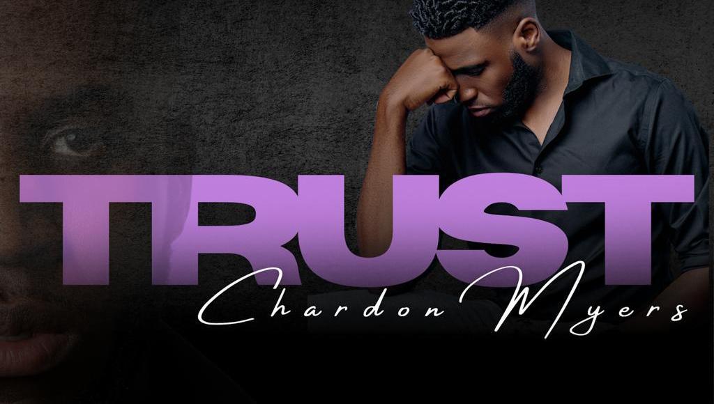 Chardon Myers Trust Lyrics DOwnload