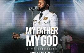 Jimmy D Psalmist My Father My God Lyrics
