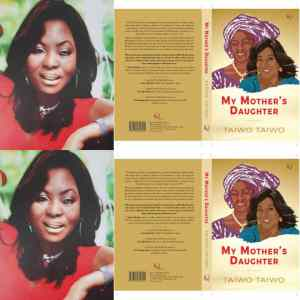 Chief Mrs. #Taiwo Taiwo Unveils her #autobiography, My Mother's #Daughter, to Mark her 70th #Birthday