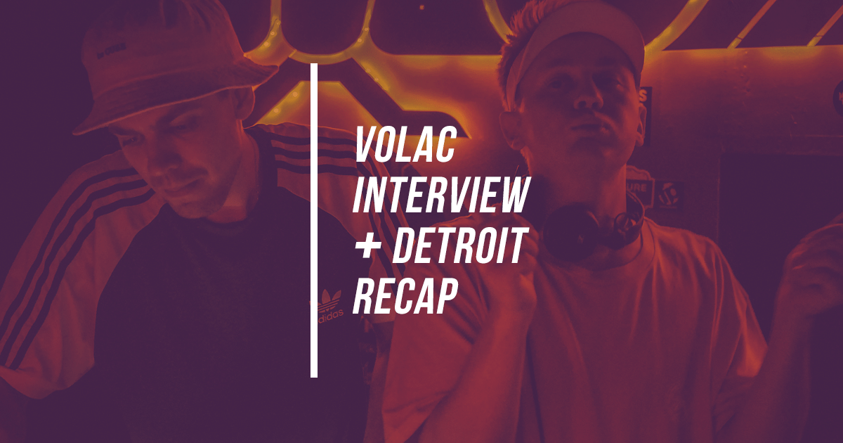 Volac Interview + Detroit Recap