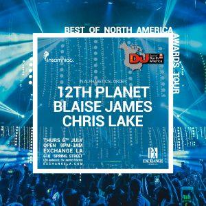 12th Planet w/ Blaise James, Chris Lake at Exchange LA