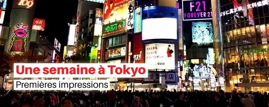 Une semaine à Tokyo : premières impressions
