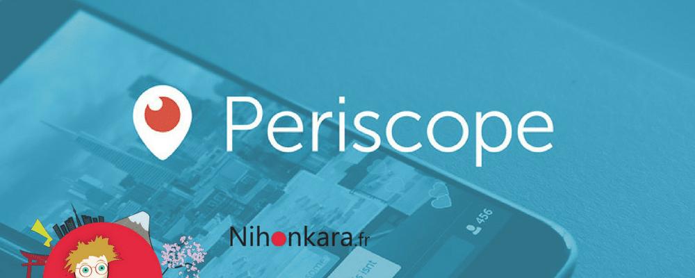 periscope-nihonkara-japon
