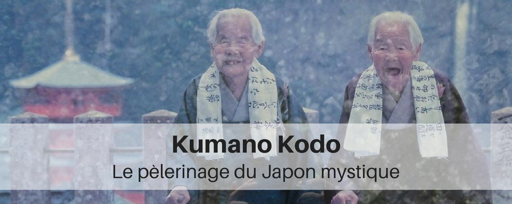 kumano-kodo-le-pelerinage-japon-mystique