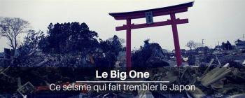 Le Big One, le séisme qui fait trembler le Japon