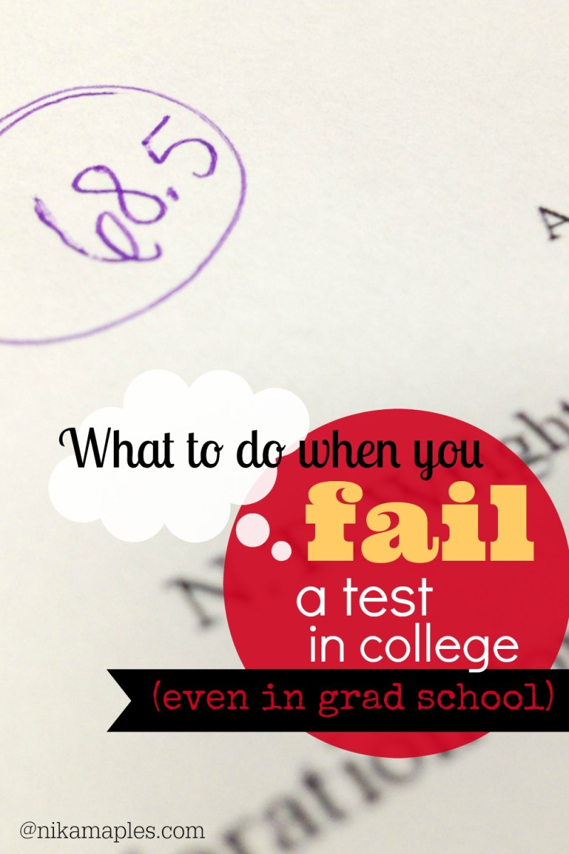 What To Do When You Fail a Test in College (Even in Grad School)