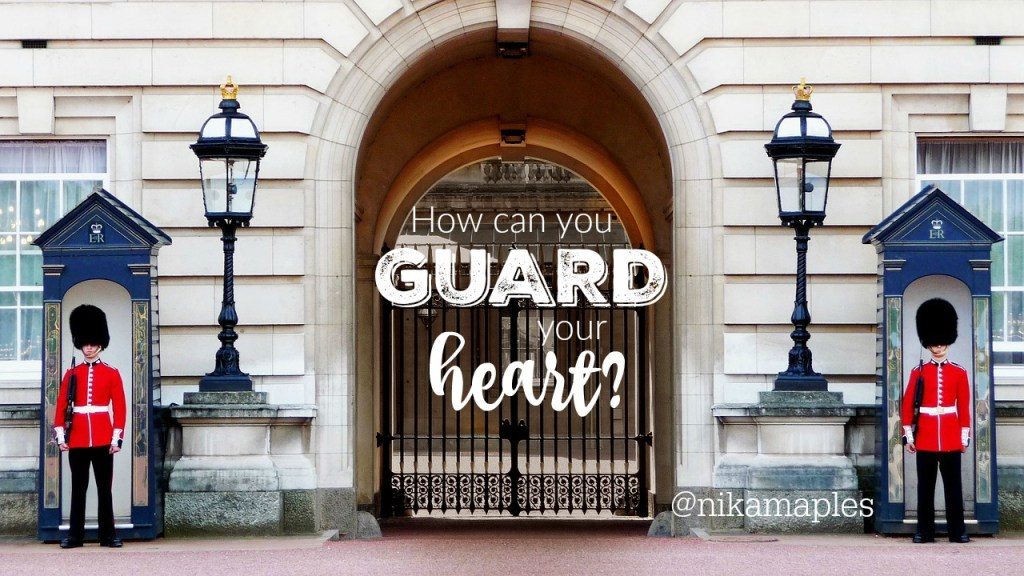 How Can You Guard Your Heart?