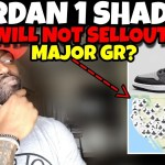 The Jordan 1 Shadow WILL NOT SELLOUT!? Major GR or Limited??