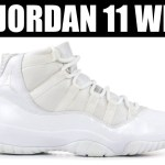 IS A WHITE AIR JORDAN 11 DROPPING? OFF WHITE UNC RELEASE LOCATIONS UPDATED & MORE!!