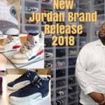 JORDAN BRAND 2018 NEW RELEASE INFO! JORDAN 12, JORDAN 3, JORDAN 13! COP OR DROP?