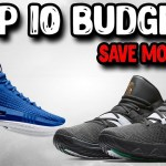 Top 10 Basketball Shoes 2018 on a Budget!