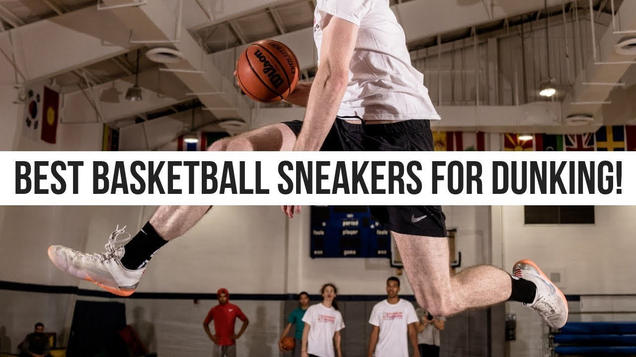 BEST BASKETBALL SNEAKERS ACCORDING TO THE WORLDS BEST DUNKERS - BEST BASKETBALL SNEAKERS ACCORDING TO THE WORLD'S BEST DUNKERS!