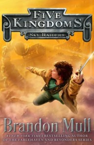 Sky Raiders by Brandon Mull (March 11, 2014)