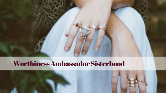 Worthiness Ambassador Sisterhood | Book Club
