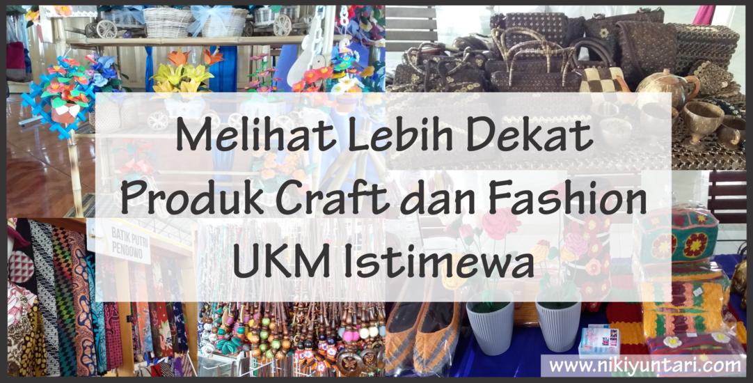 Melihat Lebih Dekat Produk Craft dan Fashion UKM Istimewa