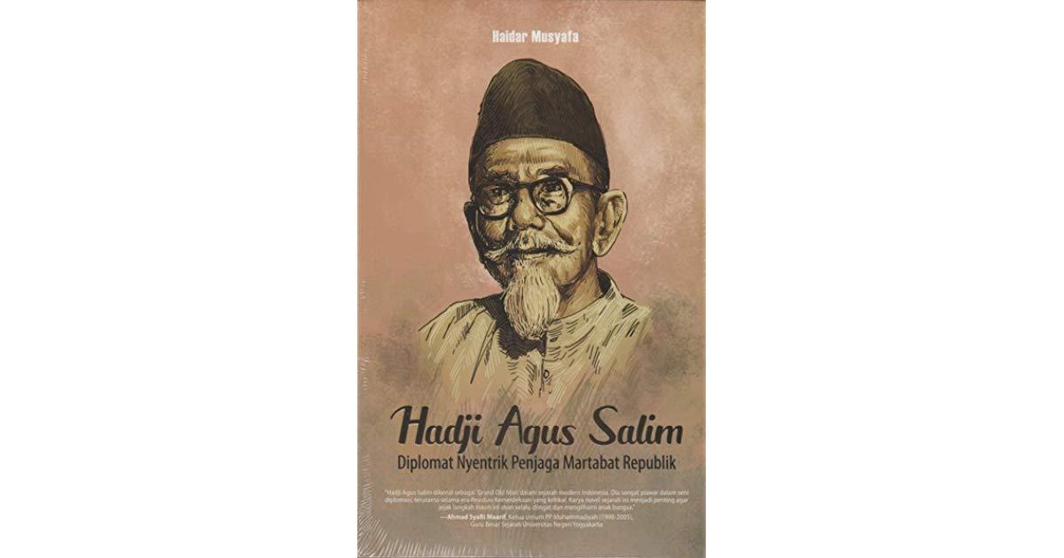 [Review] Hadji Agus Salim – Haidar Musyafa: Kiprah Diplomat Nyentrik dari Bumi Minang