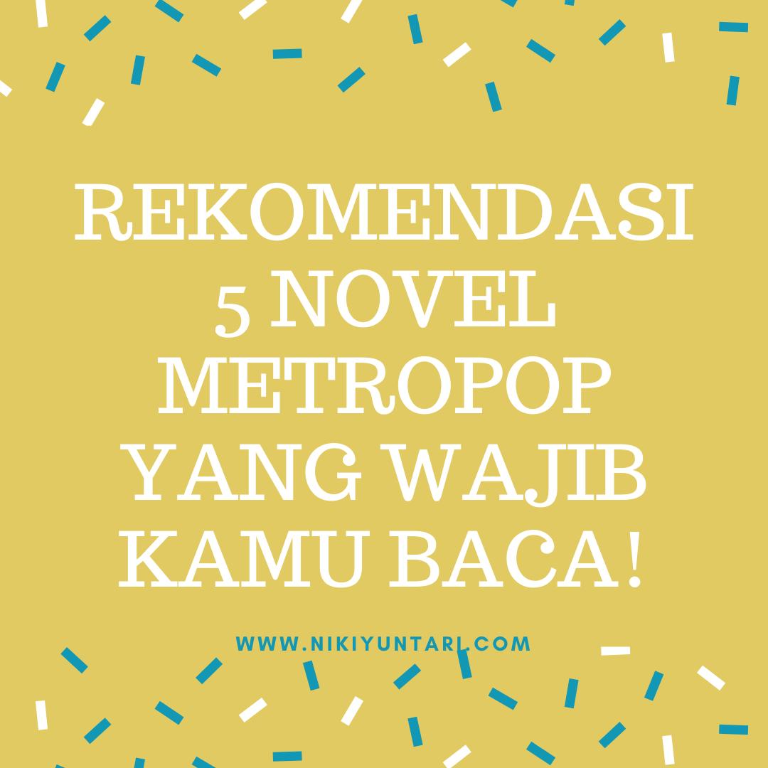 Rekomendasi 5 Novel Metropop yang Wajib Kamu Baca!