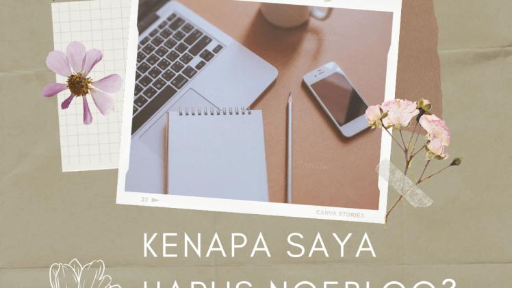 Kenapa Saya Harus Ngeblog? Ini 5 Alasannya!