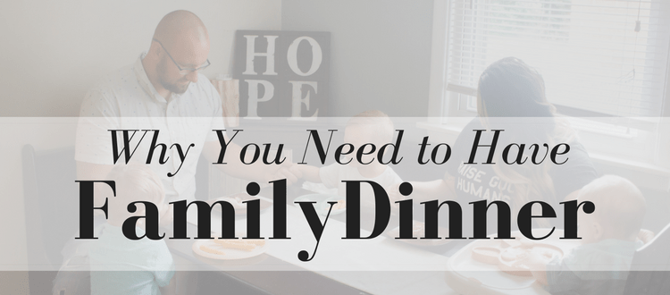 Why You Need to Have Family Dinner