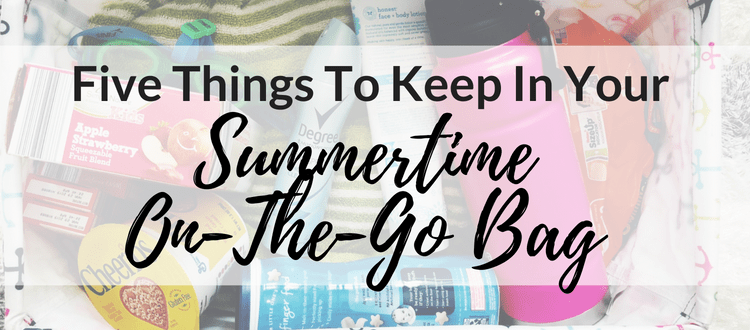 Five Things To Keep In Your Summertime On-The-Go Bag