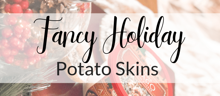 Fancy Holiday Potato Skins