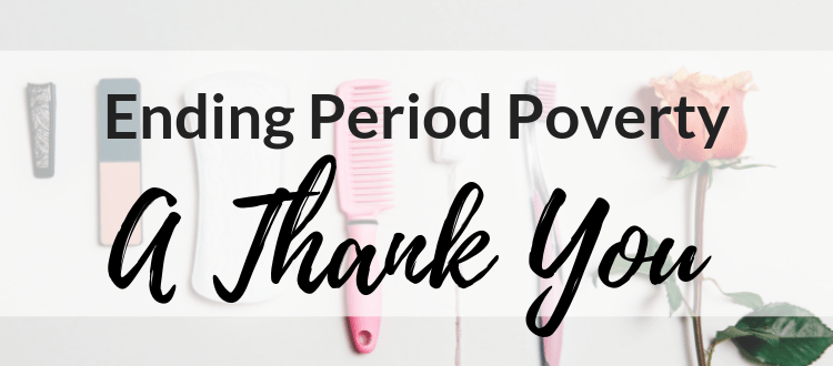 Ending Period Poverty: A Thank You