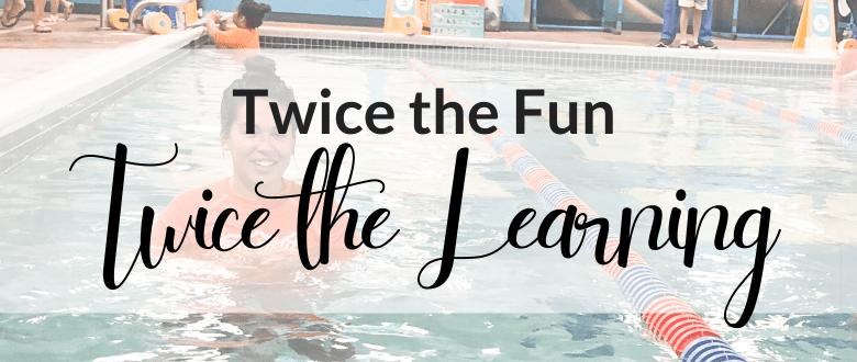 Twice the Fun, Twice the Learning