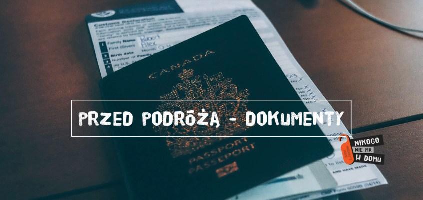 Przed podróżą – po pierwsze dokumenty