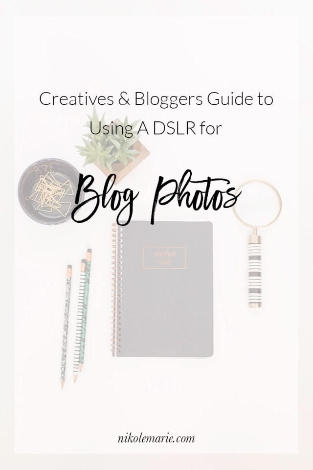 Beginner Bloggers Guide to Using a DSLR for Blog Photos