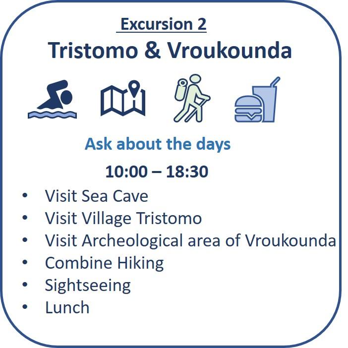 Εκδρομή 2: Τρίστομος & Βρουκούδα Επίσκεψη σε θαλάσσιο σπήλαιο, θαλάσσιο κανάλι «στενό», εκκλησία σπηλαίων, μονοπάτια πεζοπορίας, αξιοθέατα, μεσημεριανό γεύμα