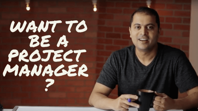 How to start your career as a Project Manager with 'No or Less prior experience'.