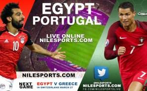 LIVE: Egypt v Portugal | Friendly | March 23rd 2018…