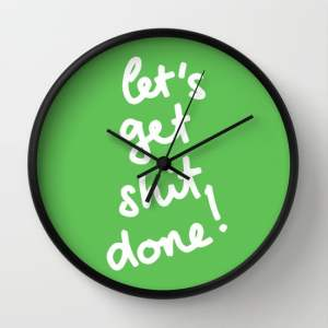 let's get shit done wall clock