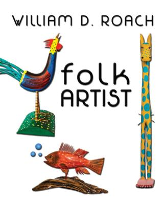 William Roach: Folk Artist