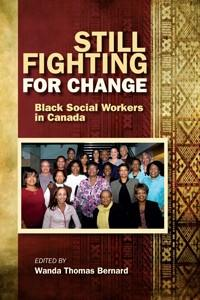 Still Fighting for Change: Black Social Workers in Canada