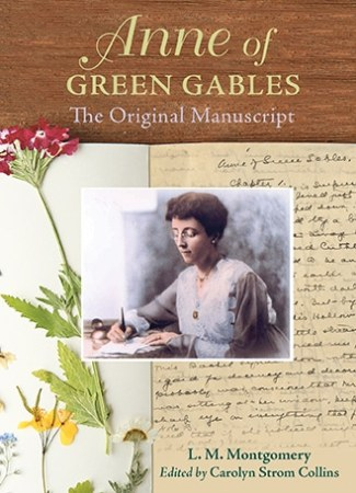Anne of Green Gables : The Original Manuscript