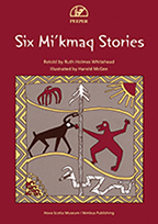 Six Mi'kmaq Stories